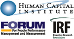 Human Capital Institute / Forum for People Performance Management and Measurement / Incentive Research Foundation
