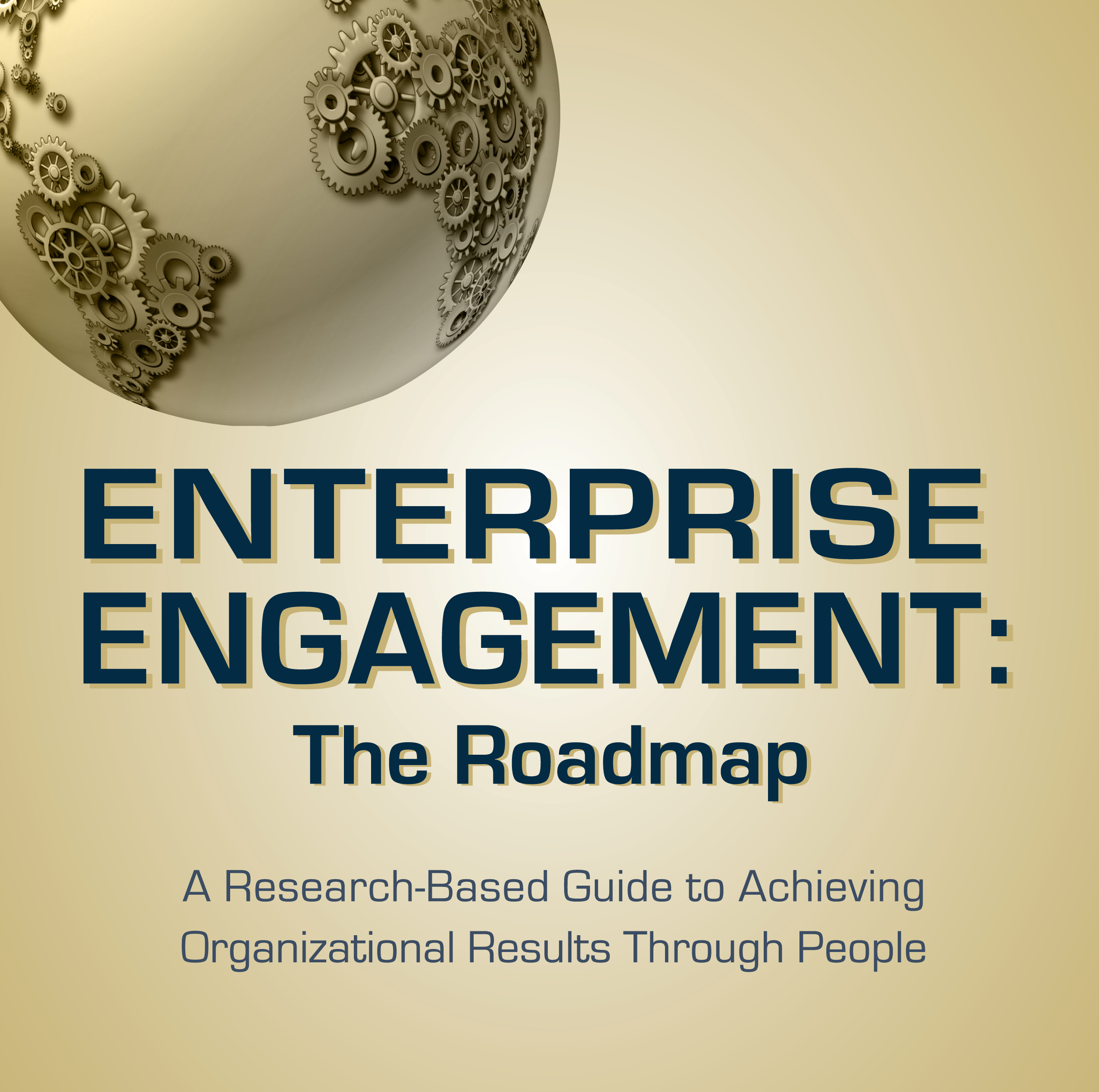 Enterprise Engagement: The Roadmap, 3rd Edition